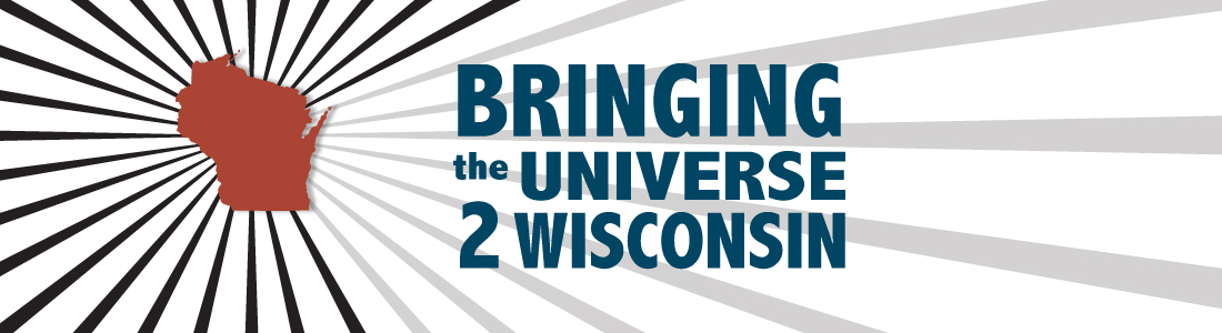 Bringing the Universe to Wisconsin